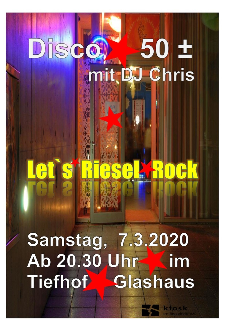 Let's Riesel Rock: Disco 50+/- mit DJ Chris, Samstag, 07.03.2020 ab 20.30 Uhr im Glashaus-Tiefhof